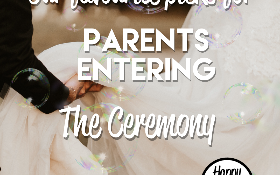 Favorite Songs For Parents Entering Wedding Ceremony
