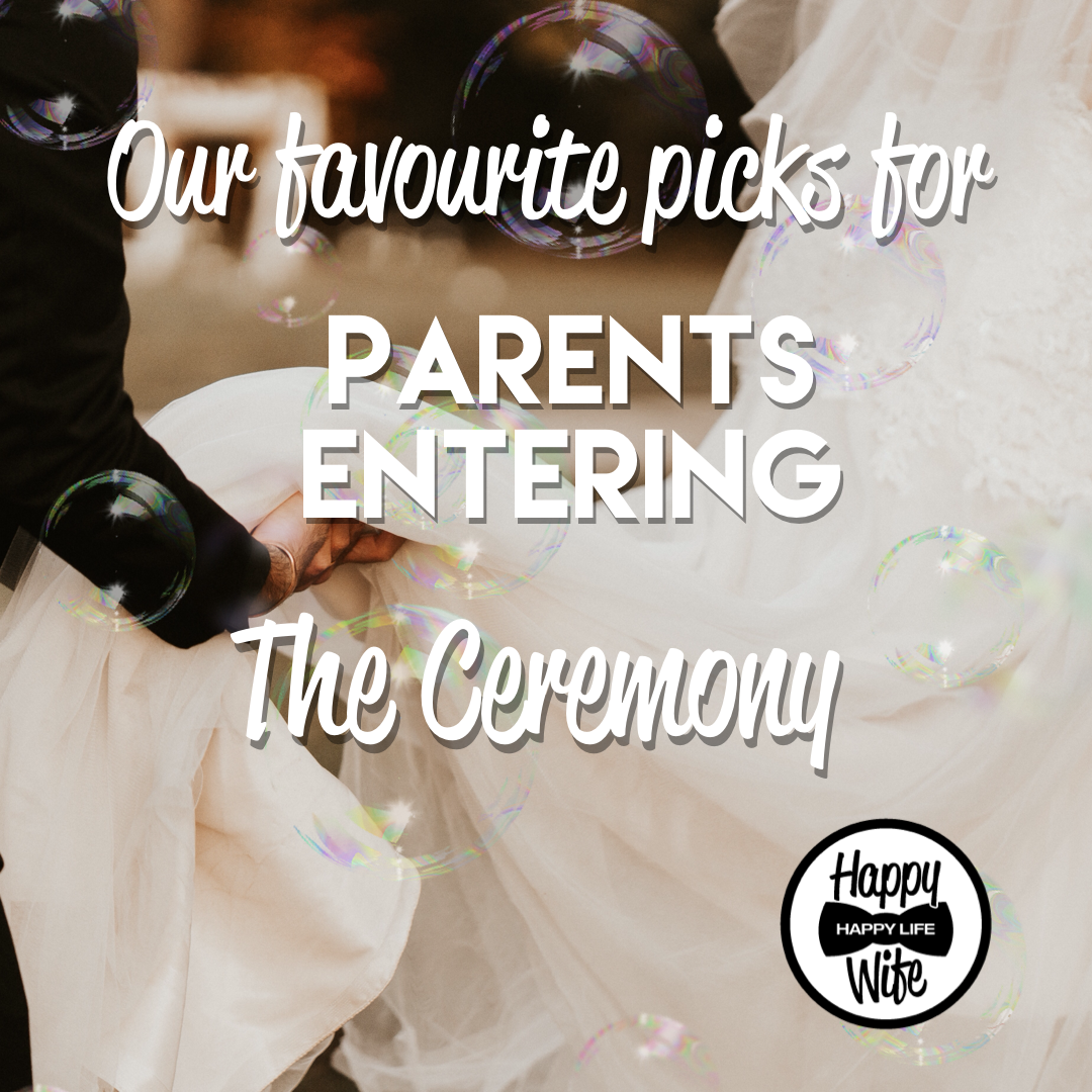 Favourite Songs For Parents Entering Wedding Ceremony