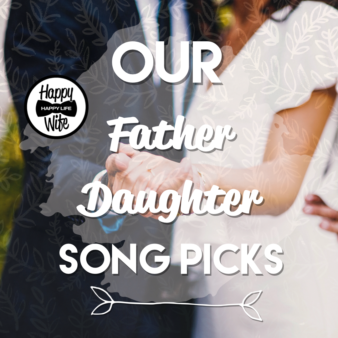 Father And Daughter Dance Songs Happy Wife Happy Life