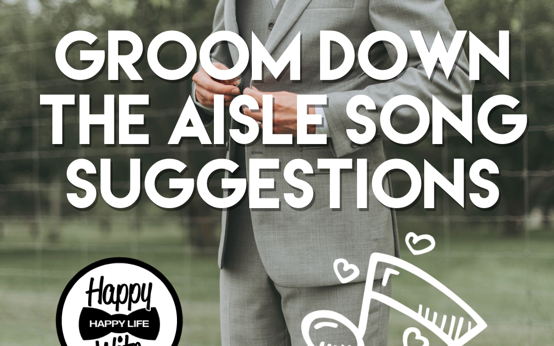 groom down the aisle wedding songs