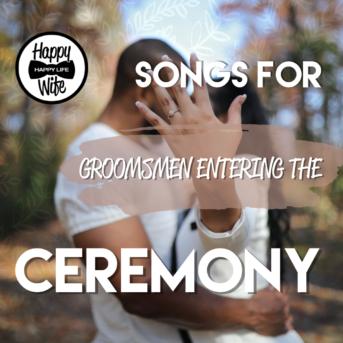 Groomsmen Entering The Ceremony Songs