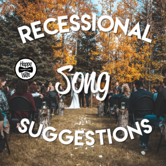 Ceremony Recessional Songs